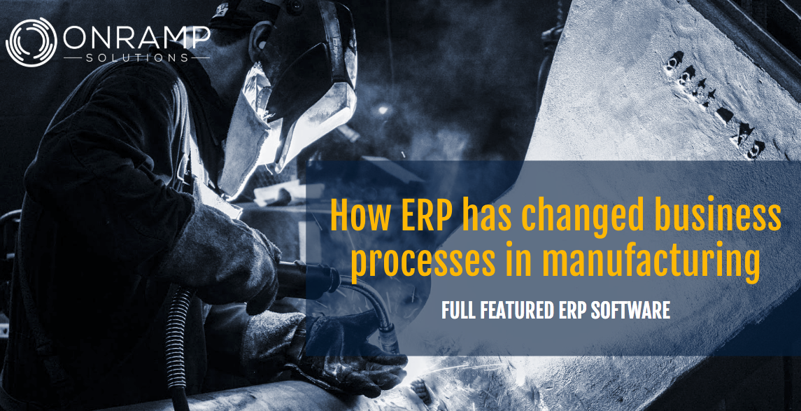 How Onramp Supports Manufacutring Processes - Best ERP for Manufacturing