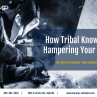 How Tribal Knowledge Is Hampering Your Business