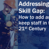 Addressing the Skill Gap