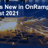 OnRamp Release Highlights – August 2021